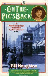 Front cover of Naughton semi-autobiographical novel carries a period photograph of Bolton in the 1920s as well as an inset of the six-year-old future author. By permission of Oxford University Press (URL www.oup.co.uk/)