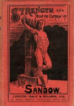 Sandow's striking pose on cover of his 1897 book, a classical column behind him, his roman sandals neatly tried, a finger pointing upward to strength, a fig leaf preventing over-exposure.