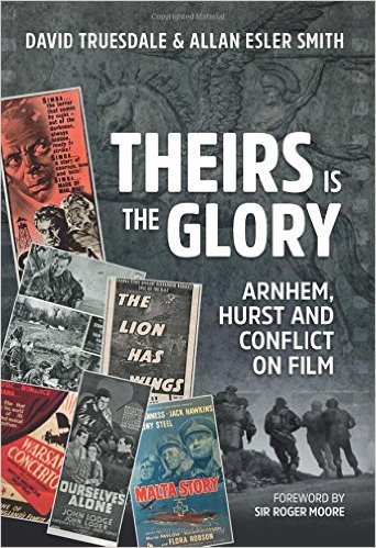 Theirs is the Glory: Arnhem, Hurst and Conflict on Film